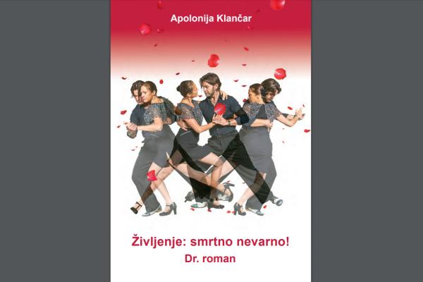 Izšla nova knjiga žirovske avtorice dr. Apolonije Klančar Življenje: smrtno nevarno!