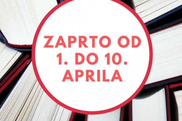 Knjižnica od 1. do 10. aprila zaprta