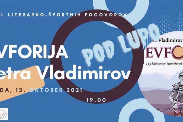 POD LUPO Cikel športno-literarnih pogovorov: EVFORIJA (Petra Vladimirov)